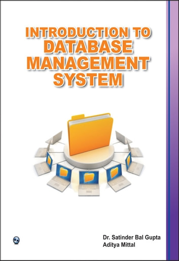 Introduction to Database Management System  - 100% Pure Adrenaline ebook by Dr.Satinder Bal Gupta