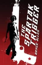 The Spartak Trigger (A Shane Bishop Anti-Thriller) Book 1 ebook by Bryce Allen