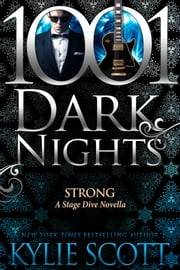 Strong: A Stage Dive Novella ebook by Kylie Scott