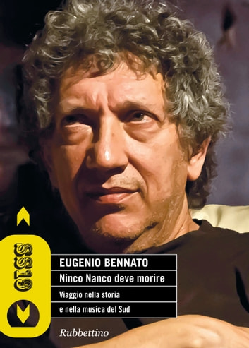 Ninco Nanco deve morire - http://www.store.rubbettinoeditore.it/ninco-nanco-deve-morire.html ebook by Eugenio Bennato