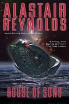 House of Suns ebook by Alastair Reynolds