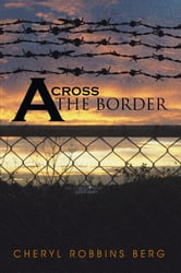 Across the Border ebook by Cheryl Robbins Berg