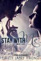 Stay With Me (Book 1: Lust) - Kyra's Story, #1 ebook by Emily Jane Trent