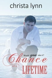 Chance of a Lifetime ebook by Christa Lynn