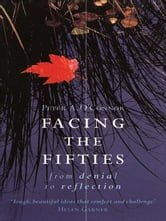 Facing the Fifties - From Denial to Reflection ebook by Peter O'Connor