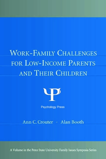 Work-Family Challenges for Low-Income Parents and Their Children ebook by
