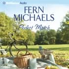 Perfect Match audiobook by Fern Michaels