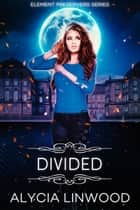 Divided ebook by Alycia Linwood