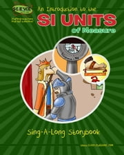 An Introduction to the SI Units of Measure - Sing-A-Long Storybook ebook by Elva O'Sullivan