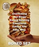 Overeating and Binge Eating Beating Emotional Eating The Easy Way - Stopping Eating Disorders ebook by Speedy Publishing