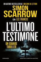 L'ultimo testimone ebook by Simon Scarrow, Lee Francis
