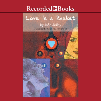 Love is a Racket audiobook by John Ridley