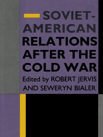 Soviet-American Relations After the Cold War ebook by