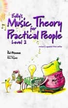Edly's Music Theory for Practical People Level 2 ebook by Ed Roseman, Peter Reynolds