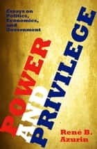 Power and Privilege ebook by René B. Azurin