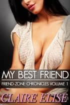 My Best Friend ebook by Claire Elise