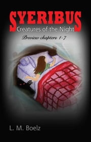 Syeribus Creatures of the Night Free sample 1-7 ebook by L. M. Boelz