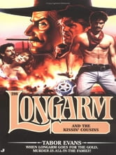 Longarm 298: Longarm and the Kissin' Cousins ebook by Tabor Evans