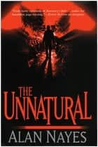 The Unnatural ebook by Alan Nayes