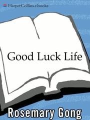 Good Luck Life ebook by Rosemary Gong
