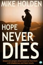 Hope Never Dies ebook by Mike Holden