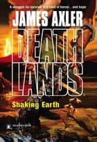 Shaking Earth ebook by James Axler