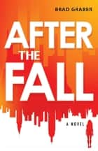After the Fall ebook by Brad Graber