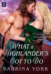 What a Highlander's Got To Do ebook by Sabrina York