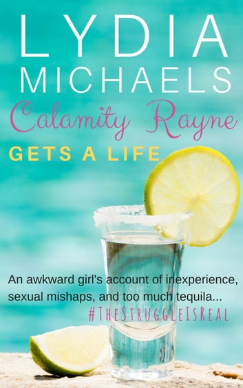 Calamity Rayne: Gets A Life - Calamity Rayne, #1 ebook by Lydia Michaels