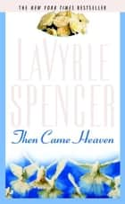 Then Came Heaven ebook by Lavyrle Spencer