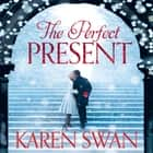 The Perfect Present audiobook by Karen Swan