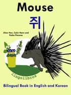 Bilingual Book in English and Korean: Mouse - 쥐 - Learn Korean Series ebook by LingoLibros