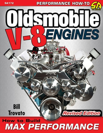 Oldsmobile V-8 Engines - How to Build Max Performance ebook by Bill Trovato