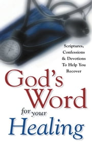 God's Word For Your Healing ebook by Harrison House