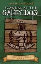 Scandal at the Salty Dog: An M/M Cozy Mystery ebook by Josh Lanyon