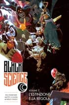 Black Science 7 - L'Estinzione è la Regola ebook by Rick Remender, Matteo Scalera, Leonardo Favia