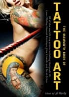 The Mammoth Book of Tattoo Art ebook by Lal Hardy