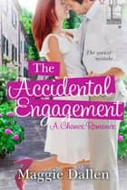 The Accidental Engagement ebook by Maggie Dallen