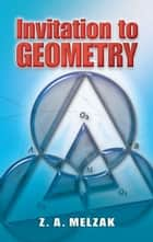 Invitation to Geometry ebook by