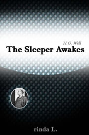 The Sleeper Awakes ebook by Wells H. G. (Herbert George)