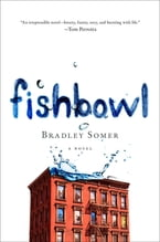 Fishbowl, A Novel