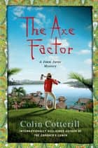 The Axe Factor ebook by Colin Cotterill