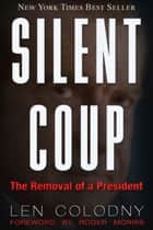 Silent Coup ebook by Len Colodny
