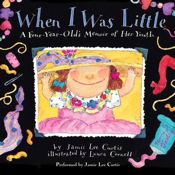 When I Was Little audiobook by Jamie Lee Curtis