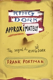 King Dork Approximately ebook by Frank Portman