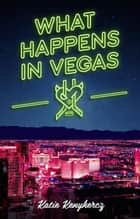 What Happens in Vegas - Las Vegas Sinners, #6 ebook by Katie Kenyhercz