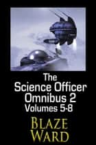 The Science Officer Omnibus 2 ebook by Blaze Ward