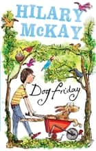 Dog Friday: Dog Friday eBook by Hilary Mckay