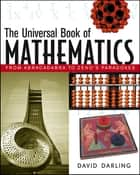 The Universal Book of Mathematics ebook by David Darling