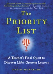 The Priority List - A Teacher's Final Quest to Discover Life's Greatest Lessons ebook by David Menasche